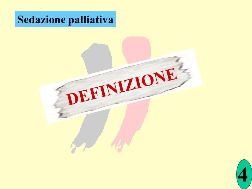 4 DEFINIZIONE Sedazione palliativa