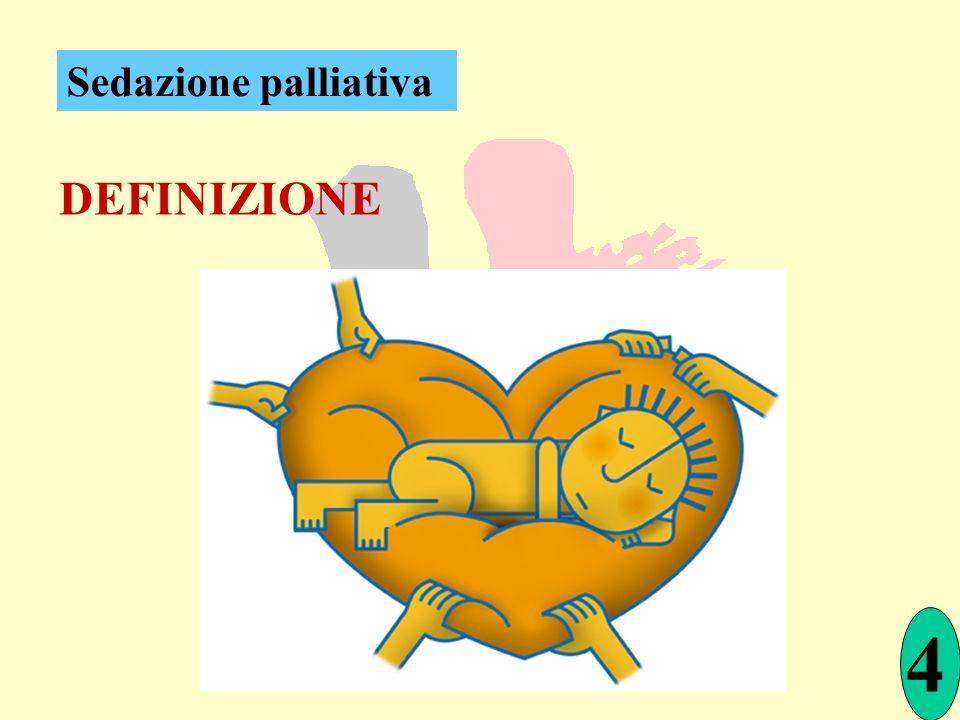 DEFINIZIONE 4 Sedazione palliativa