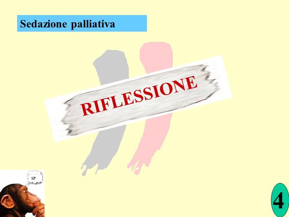 SP RIFLESSIONE 4 Sedazione palliativa