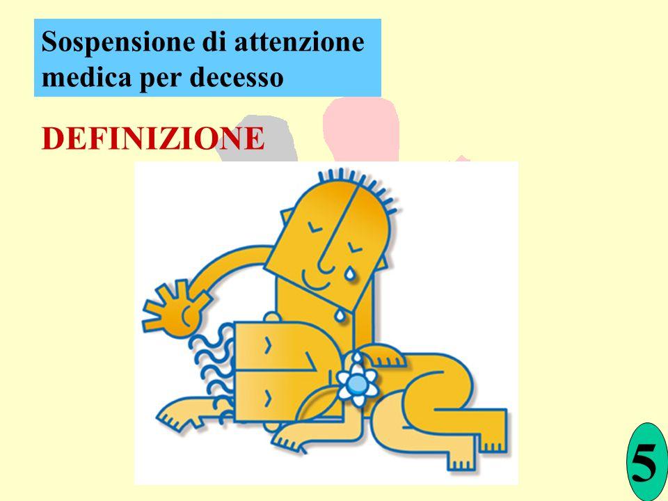DEFINIZIONE 5 Sospensione di attenzione medica per decesso