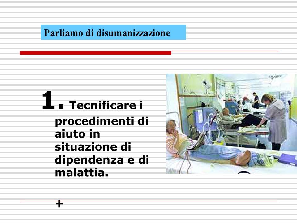 1.Tecnificare i procedimenti di aiuto in situazione di dipendenza e di malattia.