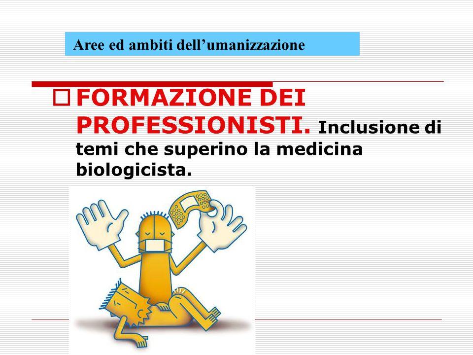 Aree ed ambiti dellumanizzazione FORMAZIONE DEI PROFESSIONISTI.