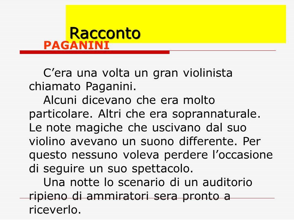 Racconto PAGANINI Cera una volta un gran violinista chiamato Paganini.