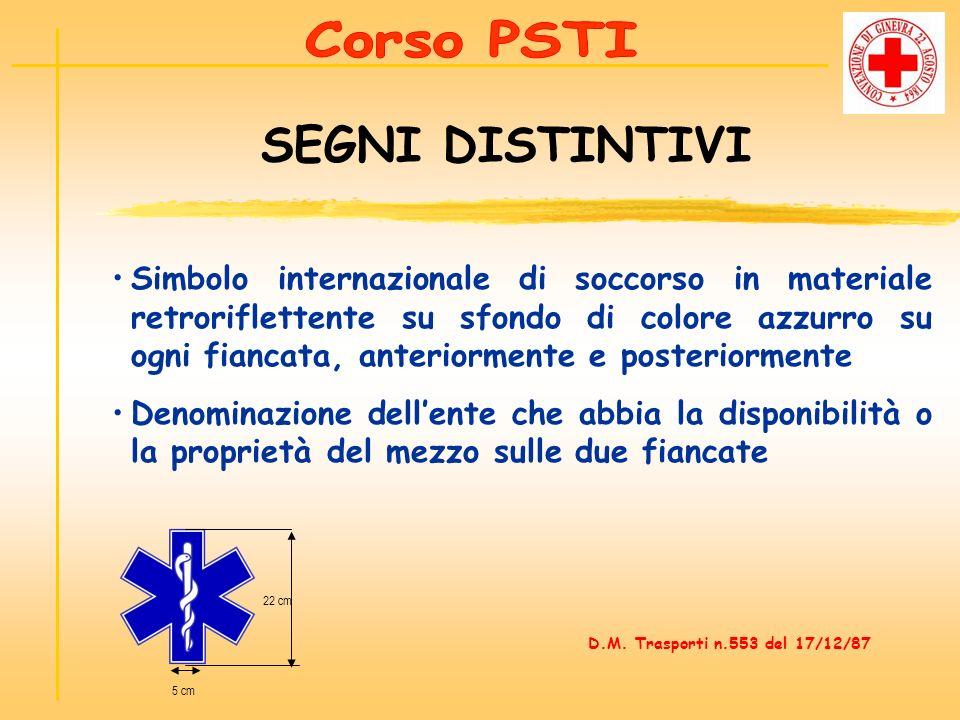 Simbolo internazionale di soccorso in materiale retroriflettente su sfondo di colore azzurro su ogni fiancata, anteriormente e posteriormente Denomina