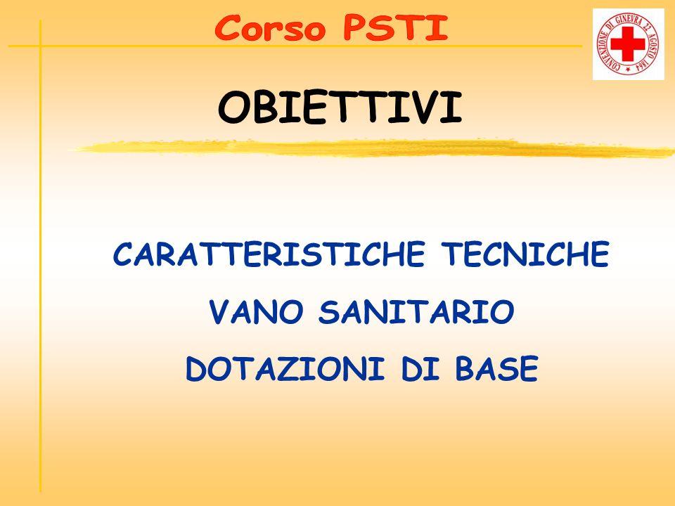 CARATTERISTICHE TECNICHE VANO SANITARIO DOTAZIONI DI BASE OBIETTIVI