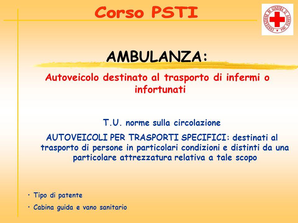 T.U. norme sulla circolazione AUTOVEICOLI PER TRASPORTI SPECIFICI: destinati al trasporto di persone in particolari condizioni e distinti da una parti