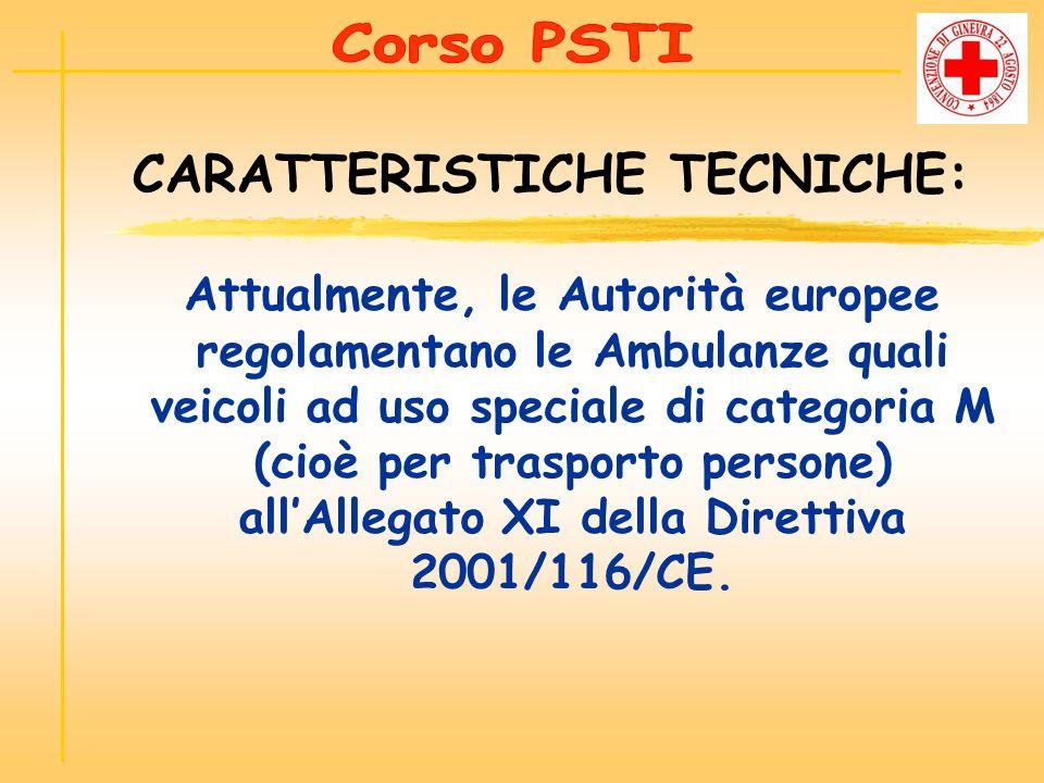 Attualmente, le Autorità europee regolamentano le Ambulanze quali veicoli ad uso speciale di categoria M (cioè per trasporto persone) allAllegato XI d