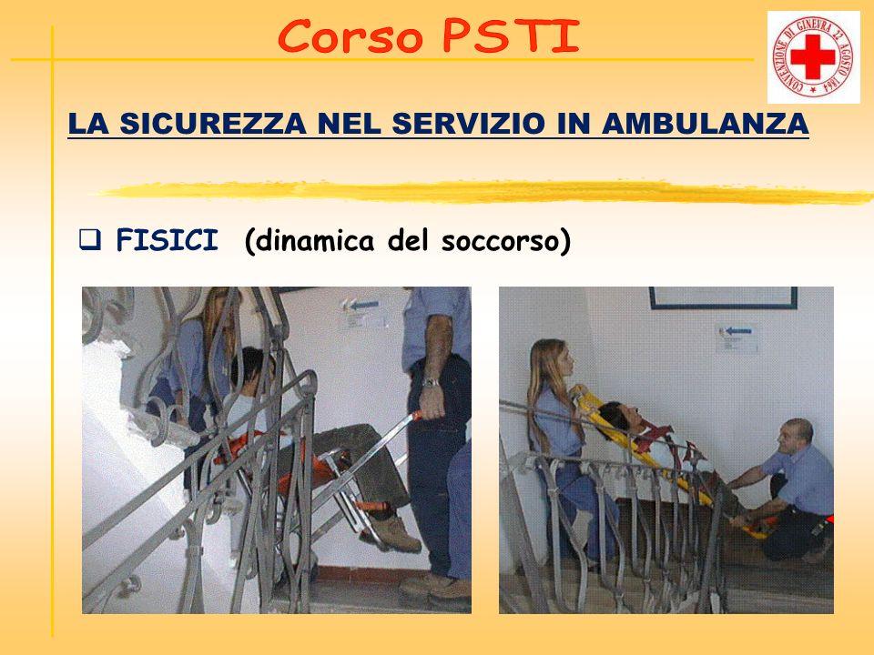 LA SICUREZZA NEL SERVIZIO IN AMBULANZA FISICI (dinamica del soccorso)