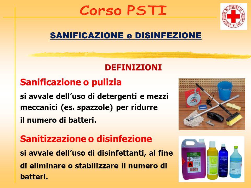SANIFICAZIONE e DISINFEZIONE DEFINIZIONI Sanificazione o pulizia si avvale delluso di detergenti e mezzi meccanici (es. spazzole) per ridurre il numer