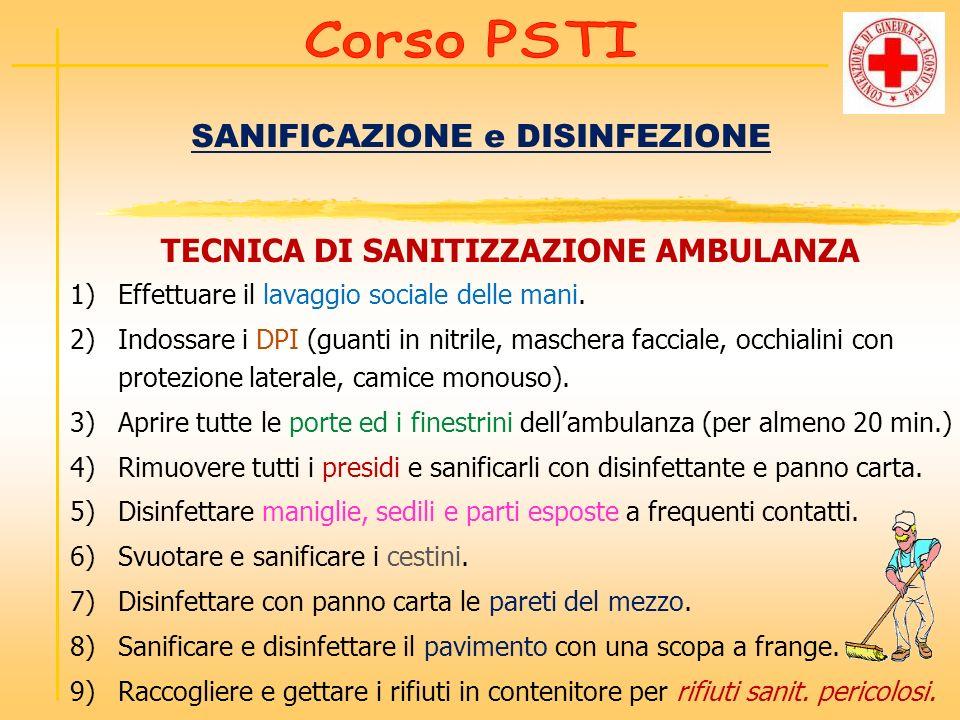 SANIFICAZIONE e DISINFEZIONE TECNICA DI SANITIZZAZIONE AMBULANZA 1)Effettuare il lavaggio sociale delle mani. 2)Indossare i DPI (guanti in nitrile, ma