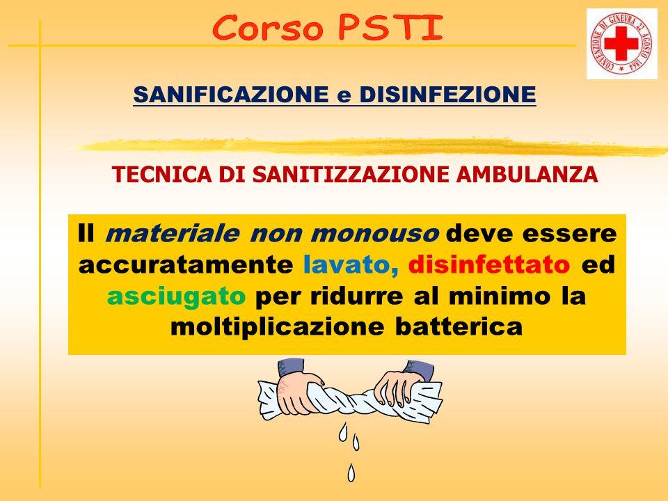 SANIFICAZIONE e DISINFEZIONE TECNICA DI SANITIZZAZIONE AMBULANZA Il materiale non monouso deve essere accuratamente lavato, disinfettato ed asciugato