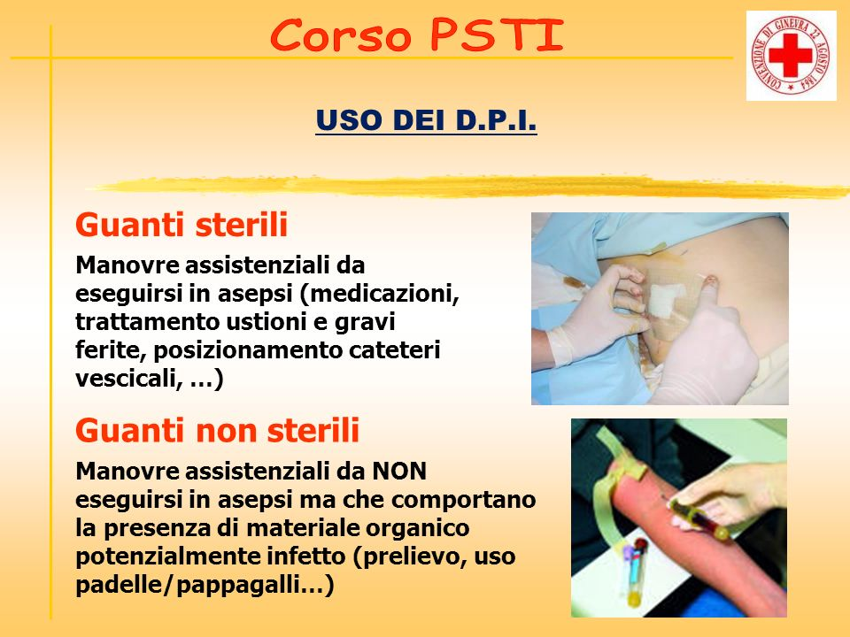 USO DEI D.P.I. Manovre assistenziali da eseguirsi in asepsi (medicazioni, trattamento ustioni e gravi ferite, posizionamento cateteri vescicali, …) Gu