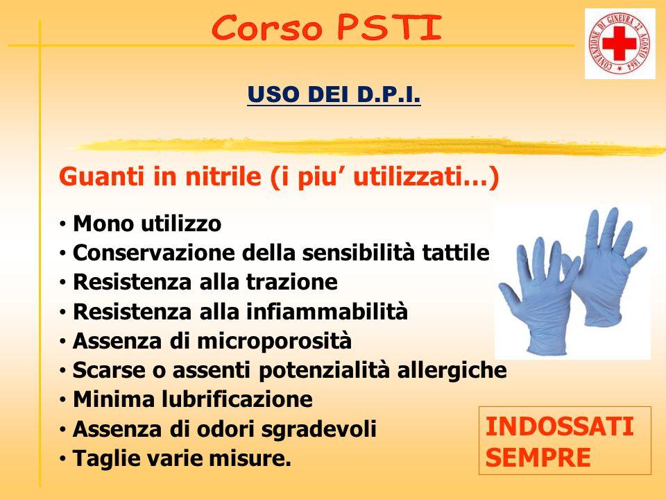 USO DEI D.P.I. Mono utilizzo Conservazione della sensibilità tattile Resistenza alla trazione Resistenza alla infiammabilità Assenza di microporosità