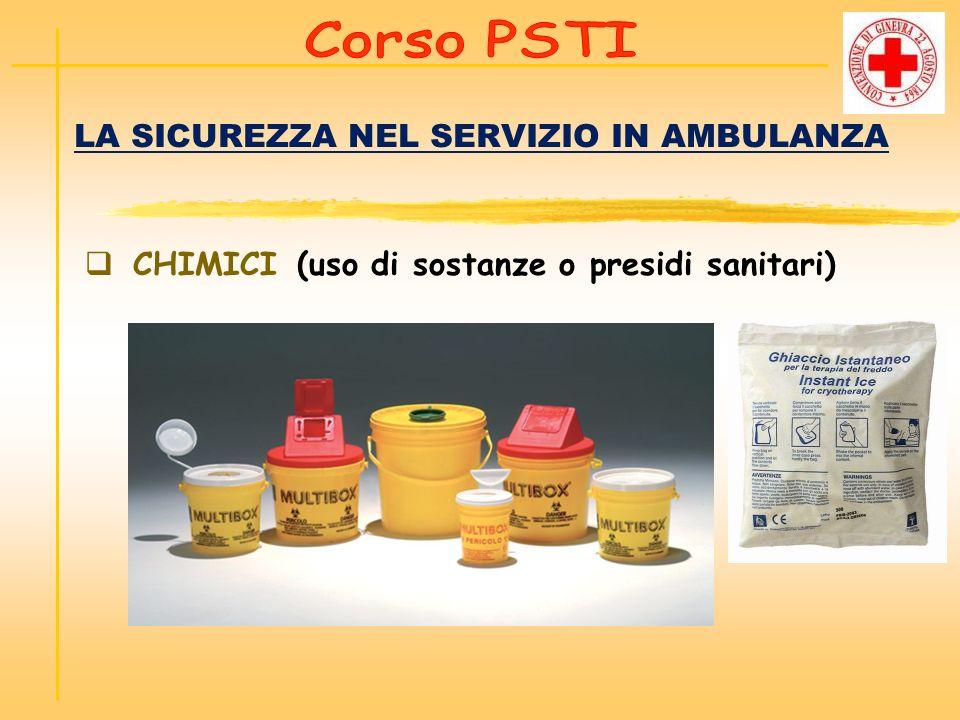 LA SICUREZZA NEL SERVIZIO IN AMBULANZA CHIMICI (uso di sostanze o presidi sanitari)