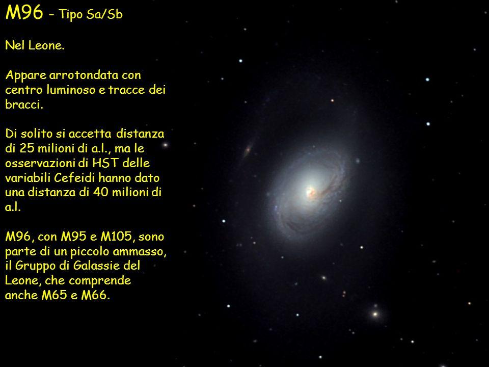 M96 – Tipo Sa/Sb Nel Leone. Appare arrotondata con centro luminoso e tracce dei bracci. Di solito si accetta distanza di 25 milioni di a.l., ma le oss