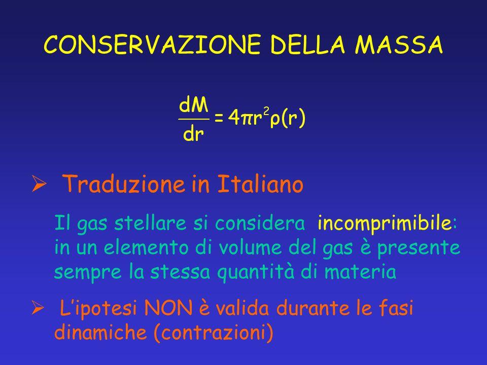 CONSERVAZIONE DELLA MASSA Traduzione in Italiano Il gas stellare si considera incomprimibile: in un elemento di volume del gas è presente sempre la st