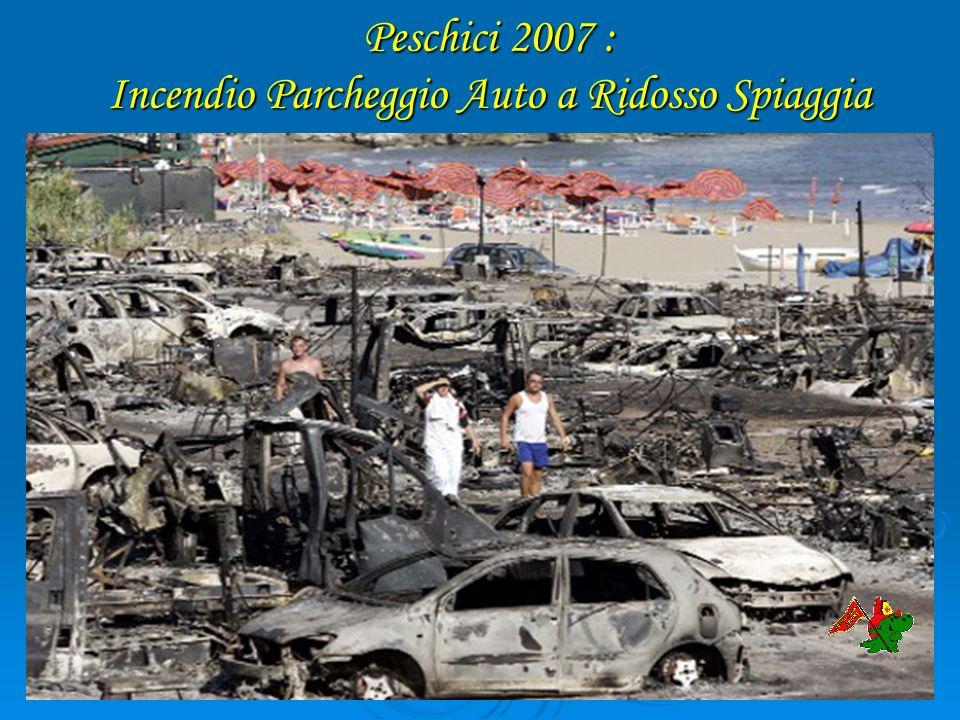 Peschici 2007 : Incendio Parcheggio Auto a Ridosso Spiaggia Peschici 2007 : Incendio Parcheggio Auto a Ridosso Spiaggia