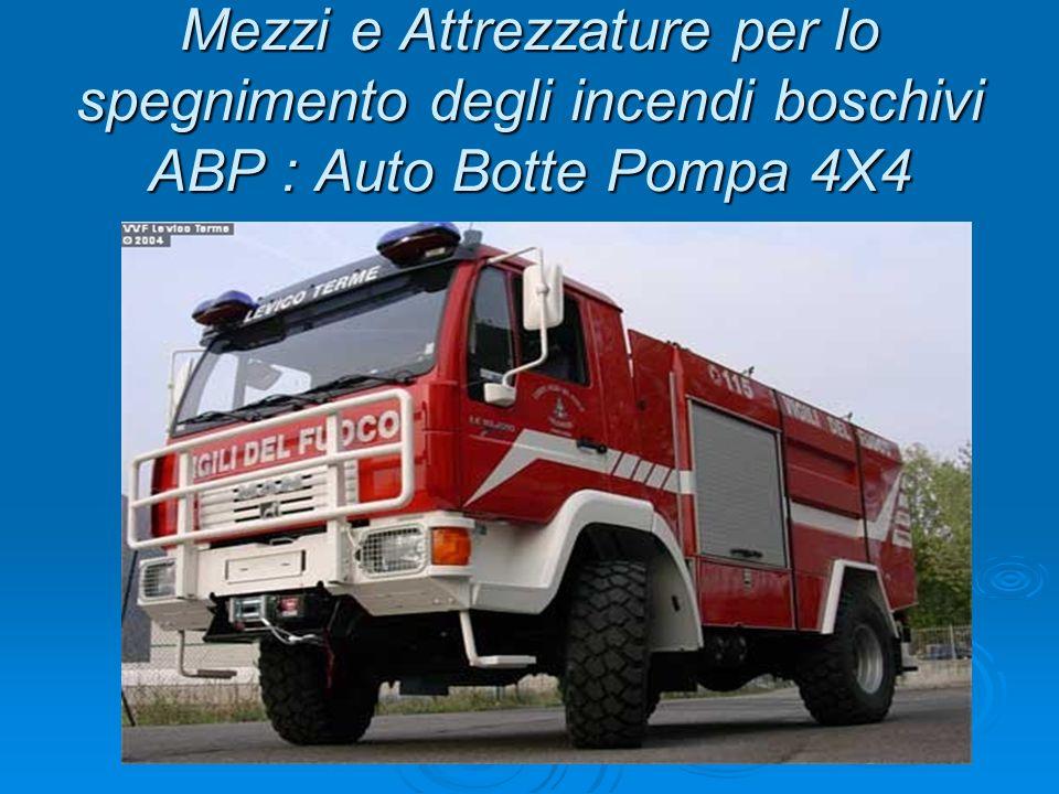 Mezzi e Attrezzature per lo spegnimento degli incendi boschivi ABP : Auto Botte Pompa 4X4