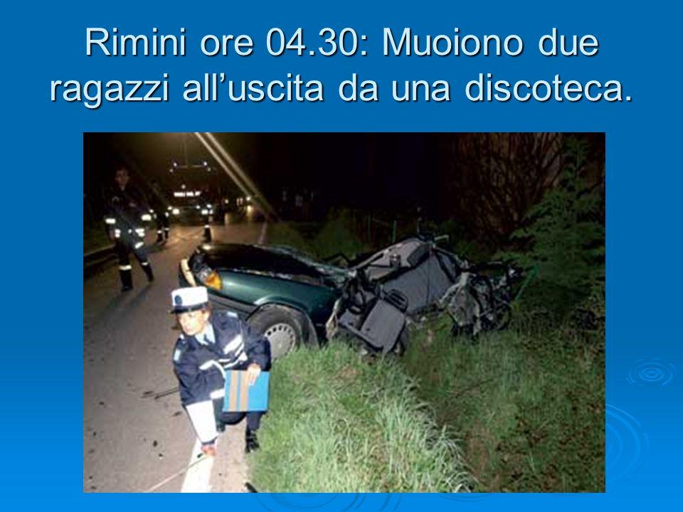 Rimini ore 04.30: Muoiono due ragazzi alluscita da una discoteca.