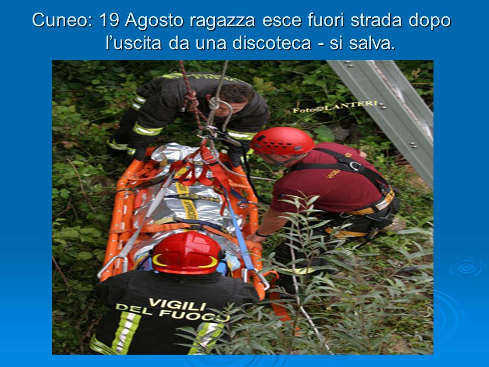 Cuneo: 19 Agosto ragazza esce fuori strada dopo luscita da una discoteca - si salva.
