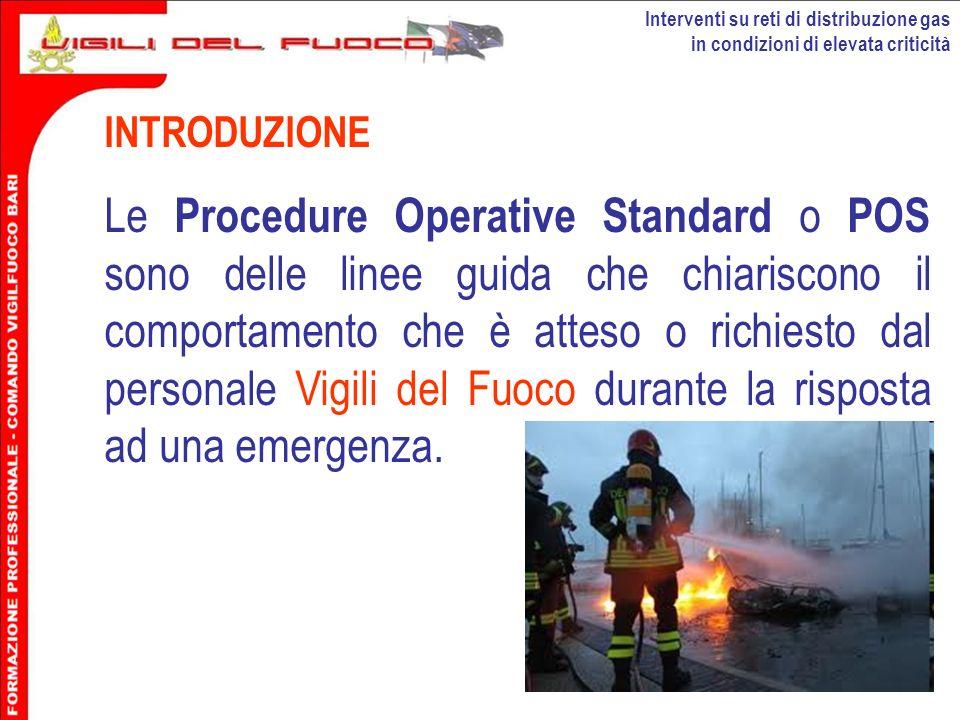 Interventi su reti di distribuzione gas in condizioni di elevata criticità INTRODUZIONE Le Procedure Operative Standard o POS sono delle linee guida c