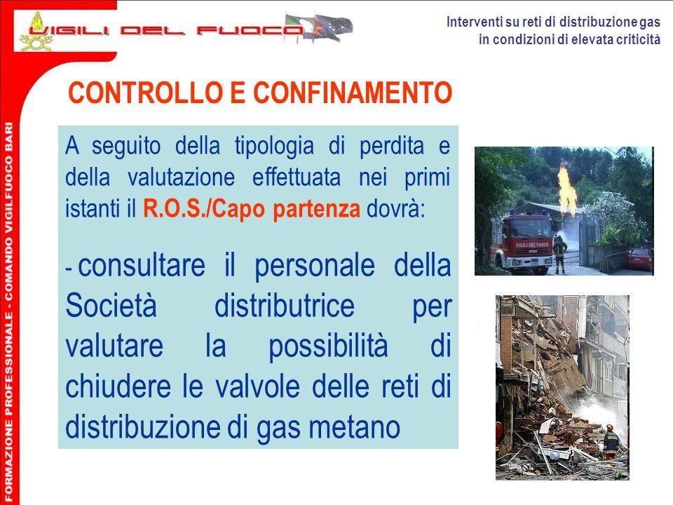 Interventi su reti di distribuzione gas in condizioni di elevata criticità CONTROLLO E CONFINAMENTO A seguito della tipologia di perdita e della valut