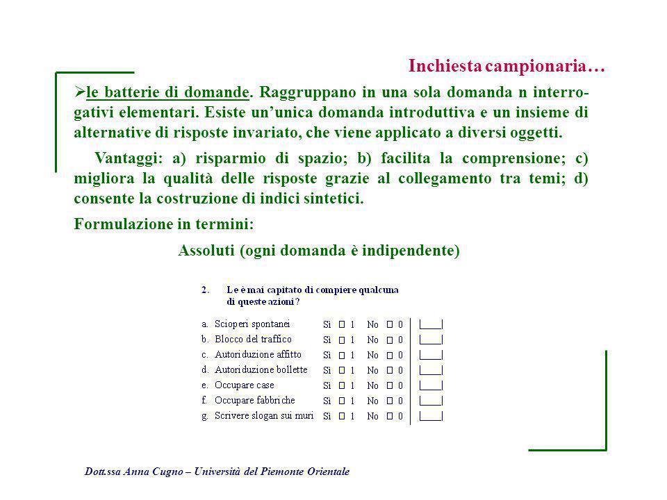 Dott.ssa Anna Cugno – Università del Piemonte Orientale Inchiesta campionaria… le batterie di domande. Raggruppano in una sola domanda n interro- gati