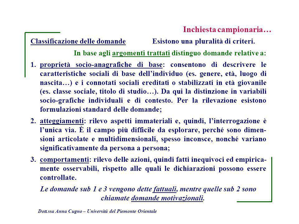 Dott.ssa Anna Cugno – Università del Piemonte Orientale Inchiesta campionaria… Classificazione delle domande Esistono una pluralità di criteri. In bas