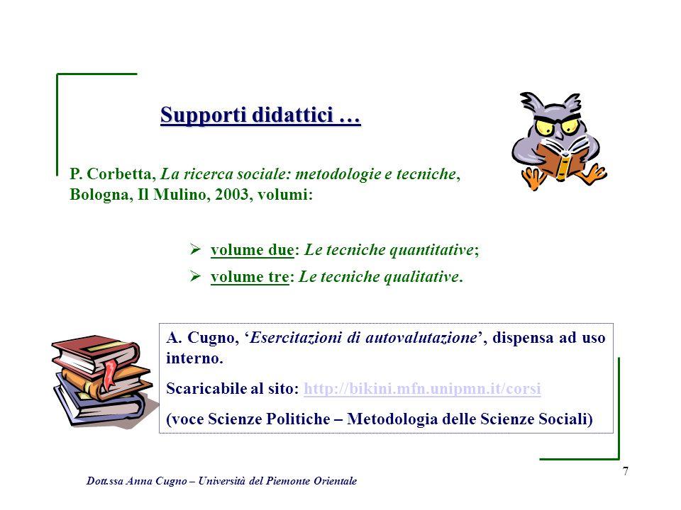 7 P. Corbetta, La ricerca sociale: metodologie e tecniche, Bologna, Il Mulino, 2003, volumi: Supporti didattici … volume due: Le tecniche quantitative