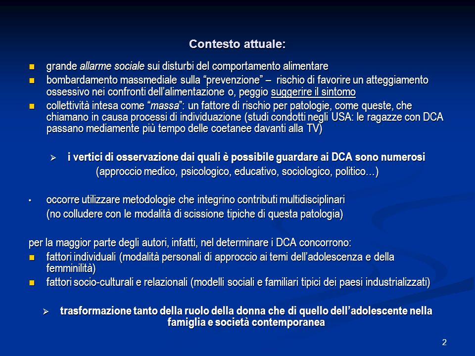 2 Contesto attuale: grande allarme sociale sui disturbi del comportamento alimentare grande allarme sociale sui disturbi del comportamento alimentare