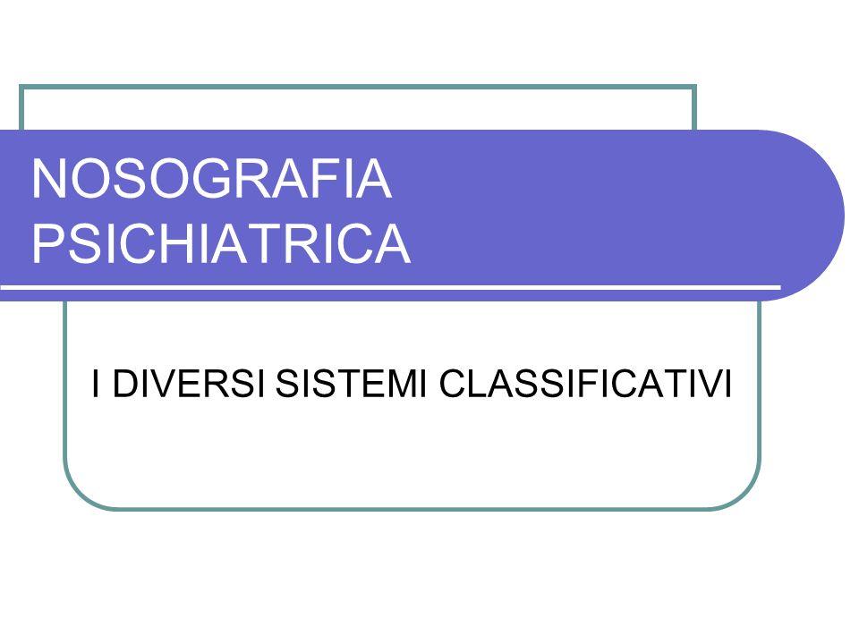 NOSOGRAFIA PSICHIATRICA I DIVERSI SISTEMI CLASSIFICATIVI