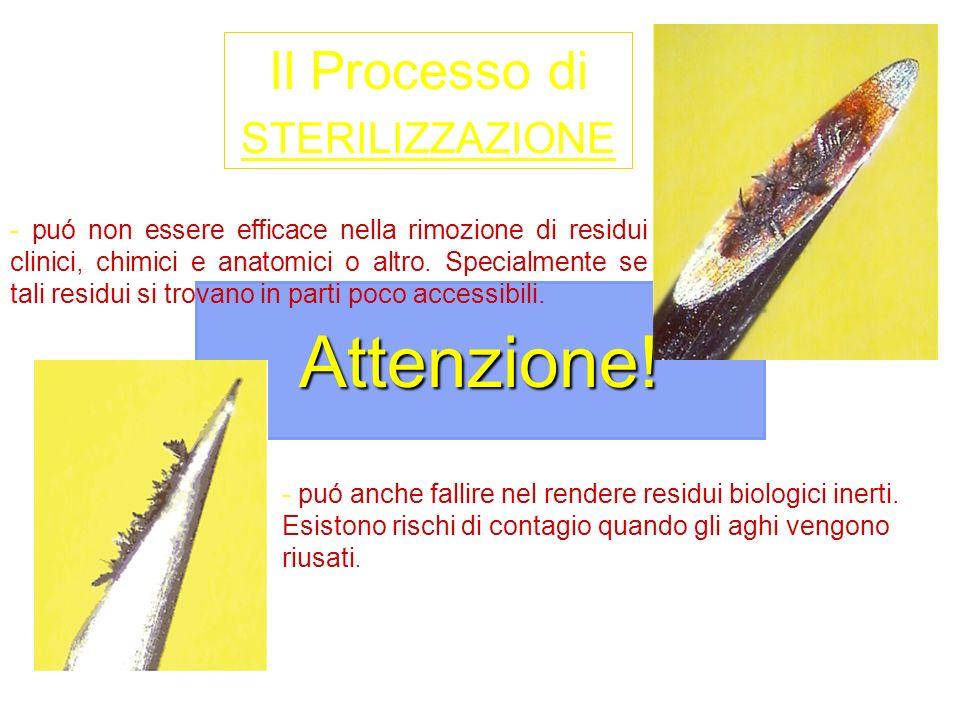 Attenzione! - puó non essere efficace nella rimozione di residui clinici, chimici e anatomici o altro. Specialmente se tali residui si trovano in part