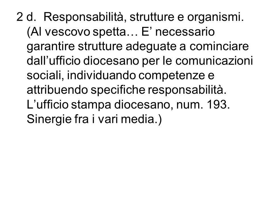 2 d. Responsabilità, strutture e organismi. (Al vescovo spetta… E necessario garantire strutture adeguate a cominciare dallufficio diocesano per le co