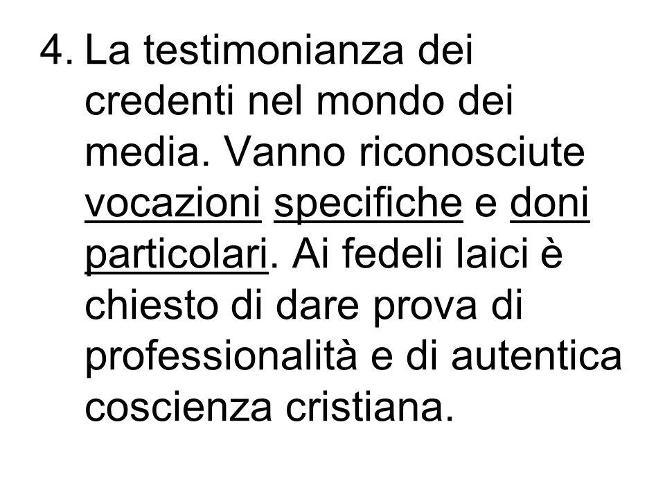 4.La testimonianza dei credenti nel mondo dei media.