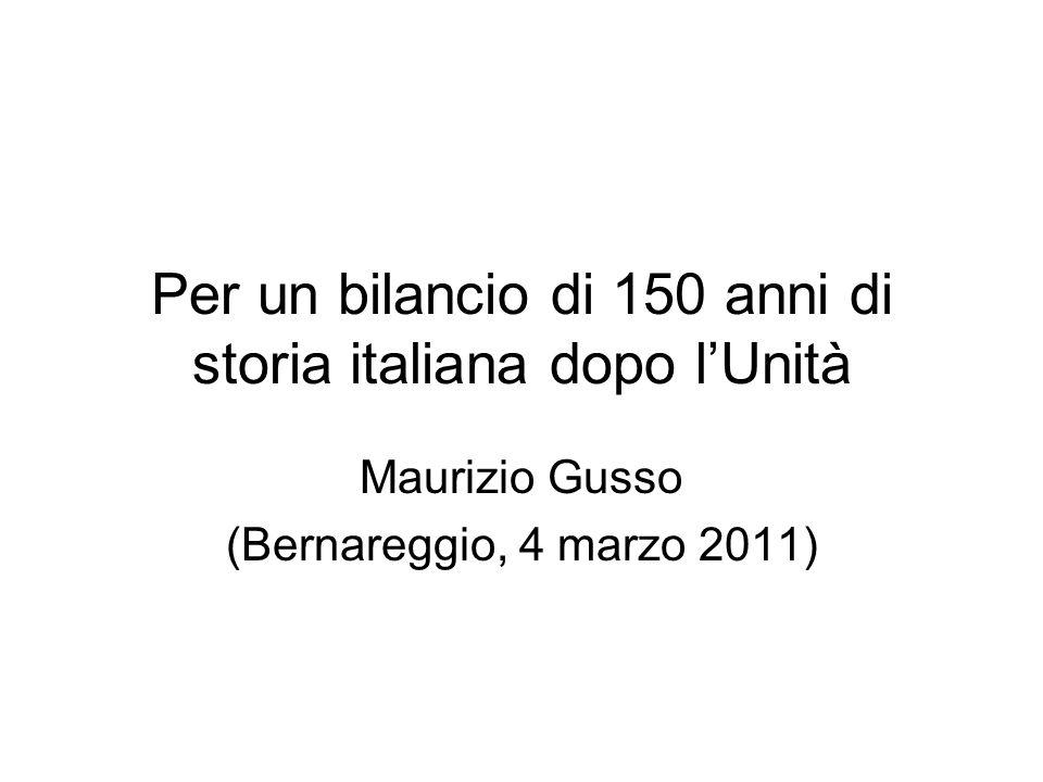 Per un bilancio di 150 anni di storia italiana dopo lUnità Maurizio Gusso (Bernareggio, 4 marzo 2011)