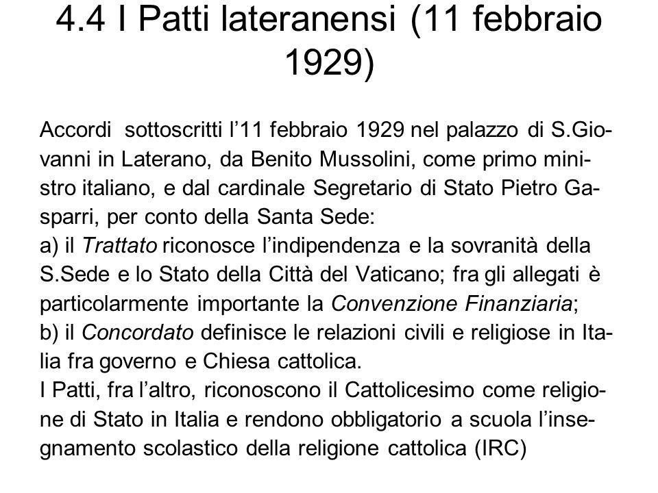 4.4 I Patti lateranensi (11 febbraio 1929) Accordi sottoscritti l11 febbraio 1929 nel palazzo di S.Gio- vanni in Laterano, da Benito Mussolini, come p