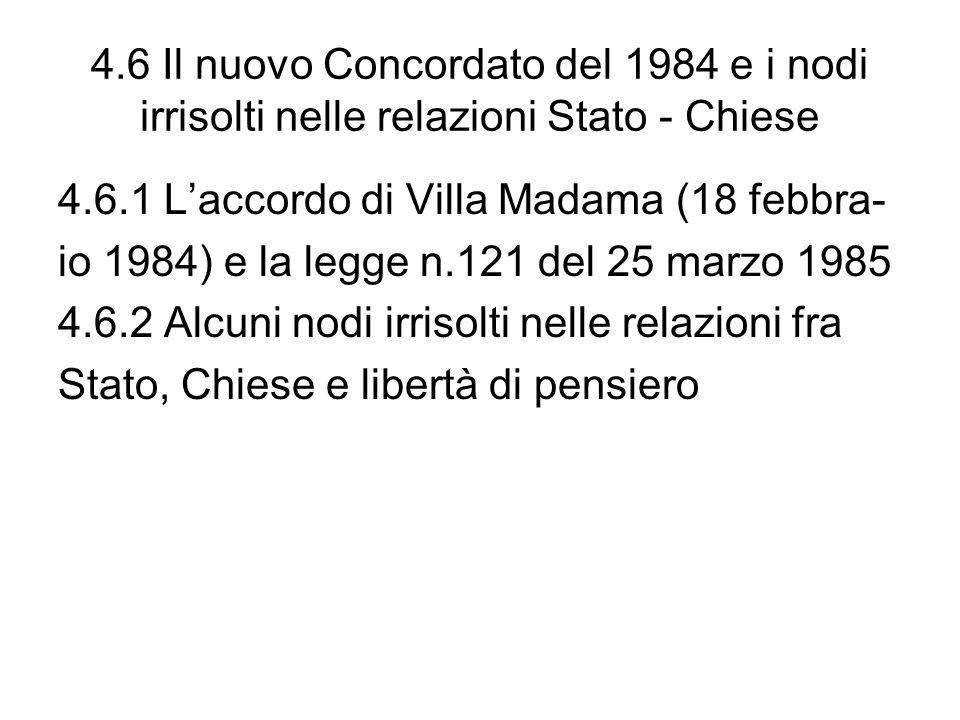 4.6 Il nuovo Concordato del 1984 e i nodi irrisolti nelle relazioni Stato - Chiese 4.6.1 Laccordo di Villa Madama (18 febbra- io 1984) e la legge n.12