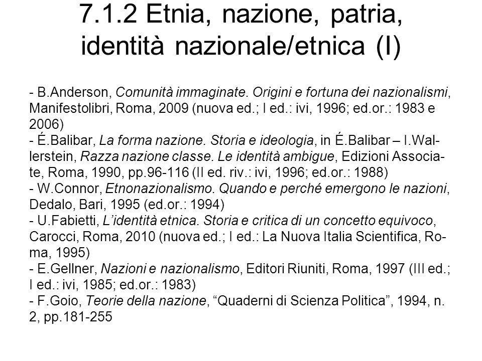 7.1.2 Etnia, nazione, patria, identità nazionale/etnica (I) - B.Anderson, Comunità immaginate. Origini e fortuna dei nazionalismi, Manifestolibri, Rom
