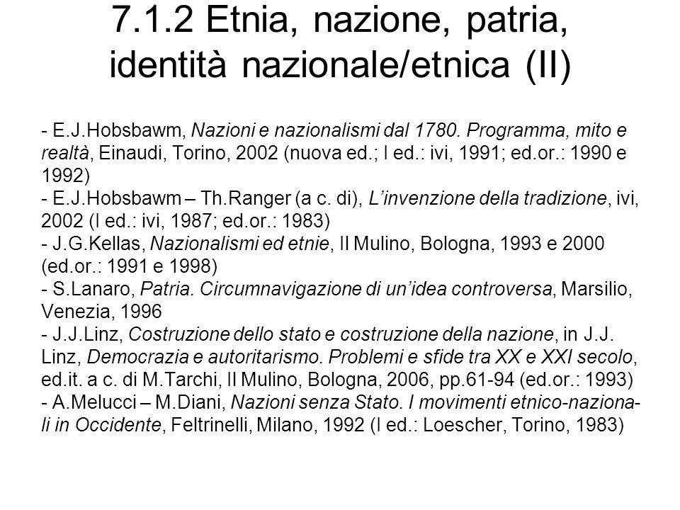 7.1.2 Etnia, nazione, patria, identità nazionale/etnica (II) - E.J.Hobsbawm, Nazioni e nazionalismi dal 1780. Programma, mito e realtà, Einaudi, Torin