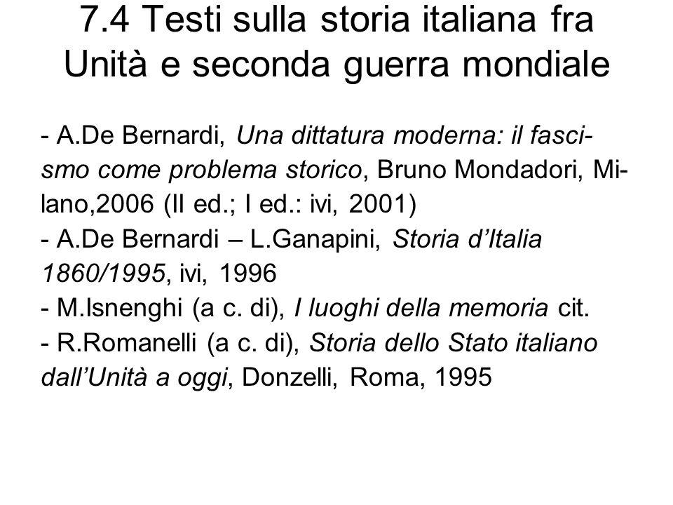 7.4 Testi sulla storia italiana fra Unità e seconda guerra mondiale - A.De Bernardi, Una dittatura moderna: il fasci- smo come problema storico, Bruno