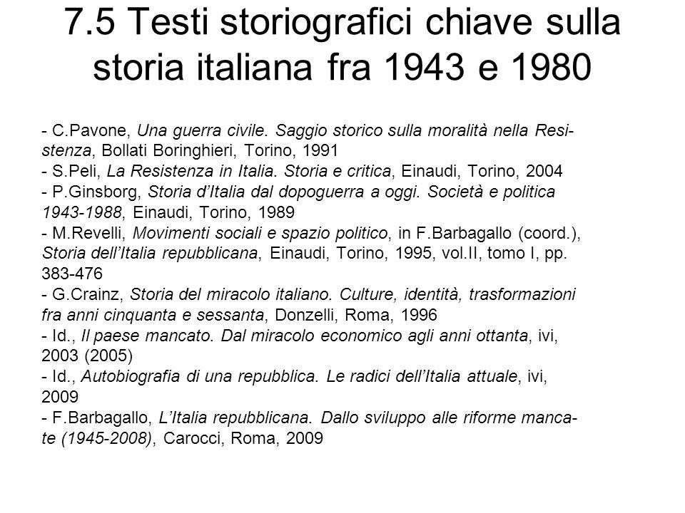 7.5 Testi storiografici chiave sulla storia italiana fra 1943 e 1980 - C.Pavone, Una guerra civile. Saggio storico sulla moralità nella Resi- stenza,