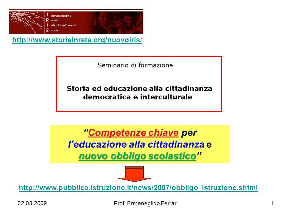 nuovo obbligo scolasticoCompetenze chiave per leducazione alla cittadinanza e nuovo obbligo scolastico http://www.storieinrete.org/nuovoiris/ 02.03.20