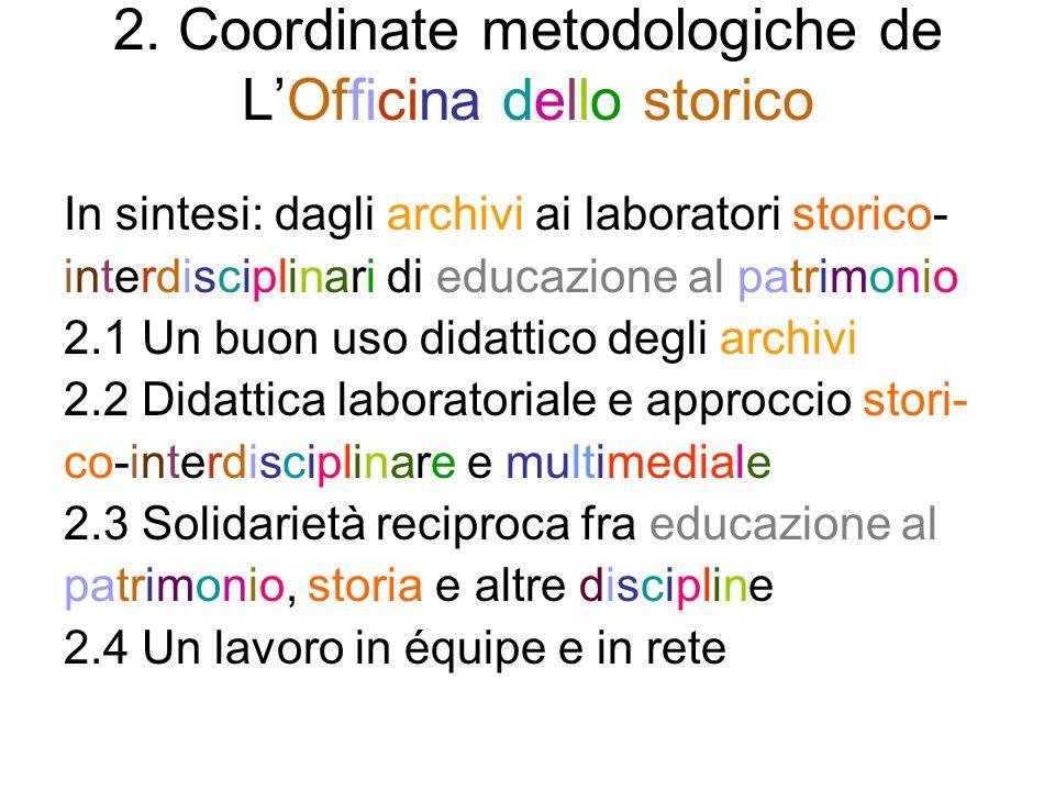 2. Coordinate metodologiche de LOfficina dello storico In sintesi: dagli archivi ai laboratori storico- interdisciplinari di educazione al patrimonio