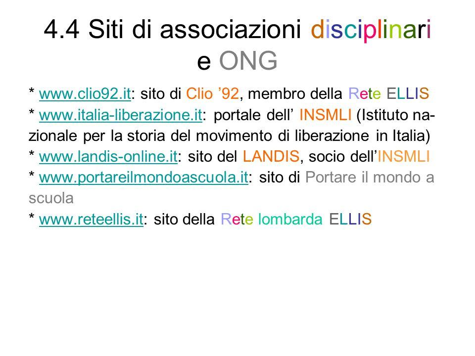4.4 Siti di associazioni disciplinari e ONG * www.clio92.it: sito di Clio 92, membro della Rete ELLISwww.clio92.it * www.italia-liberazione.it: portal