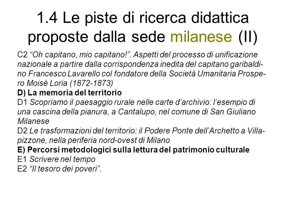 1.4 Le piste di ricerca didattica proposte dalla sede milanese (II) C2 Oh capitano, mio capitano!. Aspetti del processo di unificazione nazionale a pa