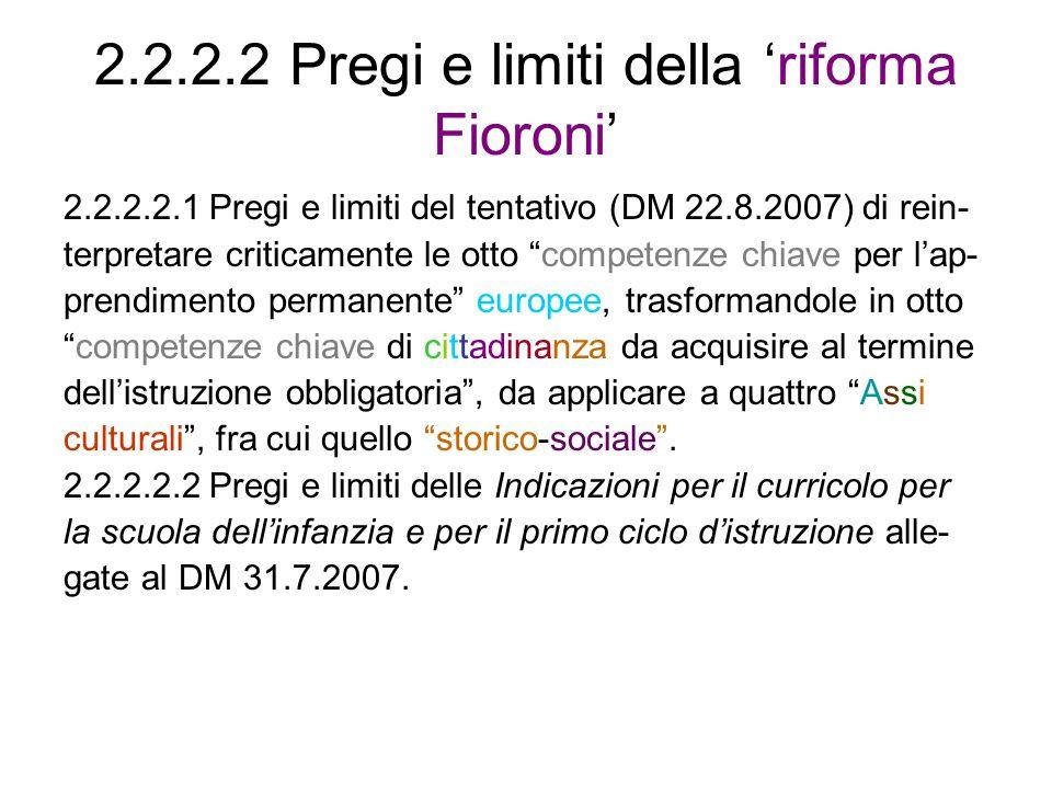 2.2.2.2 Pregi e limiti della riforma Fioroni 2.2.2.2.1 Pregi e limiti del tentativo (DM 22.8.2007) di rein- terpretare criticamente le otto competenze