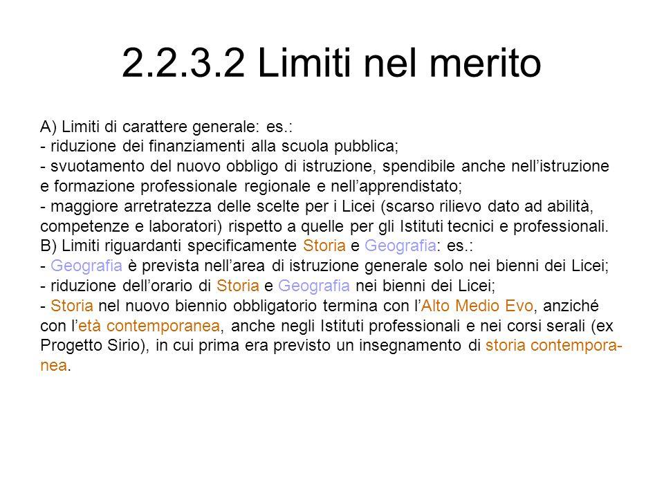 2.2.3.2 Limiti nel merito A) Limiti di carattere generale: es.: - riduzione dei finanziamenti alla scuola pubblica; - svuotamento del nuovo obbligo di