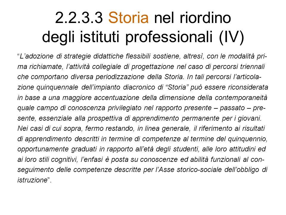 2.2.3.3 Storia nel riordino degli istituti professionali (IV) Ladozione di strategie didattiche flessibili sostiene, altresì, con le modalità pri- ma