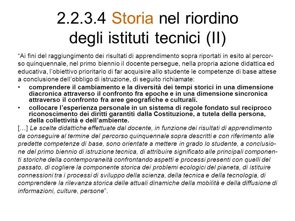 2.2.3.4 Storia nel riordino degli istituti tecnici (II) Ai fini del raggiungimento dei risultati di apprendimento sopra riportati in esito al percor-