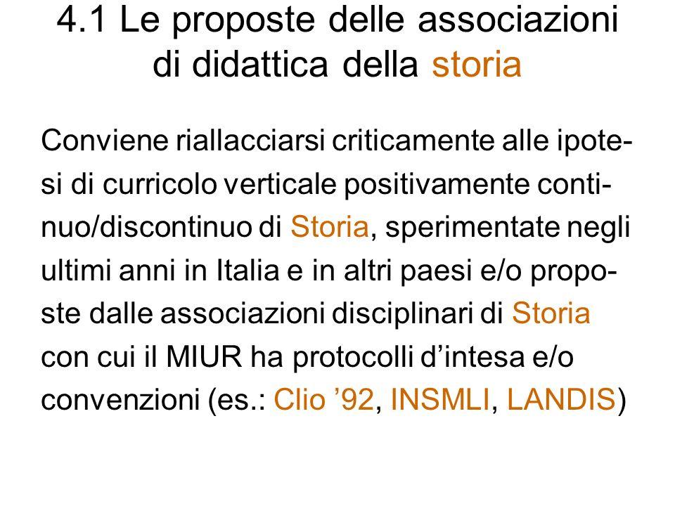4.1 Le proposte delle associazioni di didattica della storia Conviene riallacciarsi criticamente alle ipote- si di curricolo verticale positivamente c